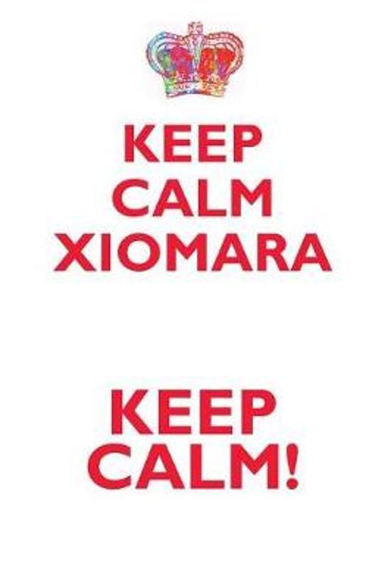 Keep Calm Xiomara! Affirmations Workbook Positive Affirmations Workbook Includes