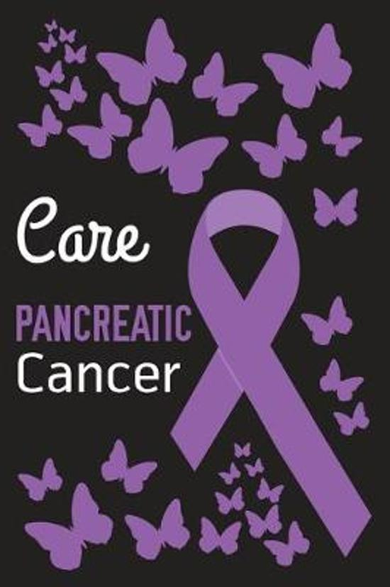 Care Pancreatic Cancer: Pancreatic Cancer Journal Notebook (6x9), Pancreatic Cancer Books, Pancreatic Cancer Gifts, Pancreatic Cancer Awarenes