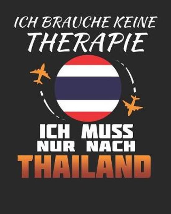 Ich Brauche Keine Therapie Ich Muss Nur Nach Thailand: Thailand Reisetagebuch mit Checklisten - Tagesplaner und vieles mehr- Thailand Reisejournal - 1