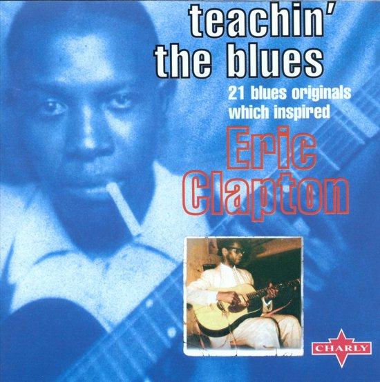 Teachin the Blues: Clapton Influences