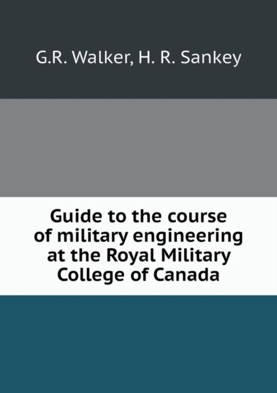 Guide to the Course of Military Engineering at the Royal Military College of Canada