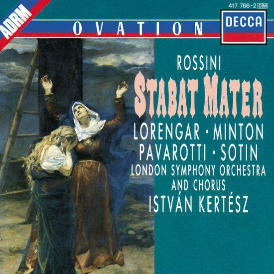 Rossini: Stabat Mater / Lorengar, Minton, Pavarotti, Kertesz