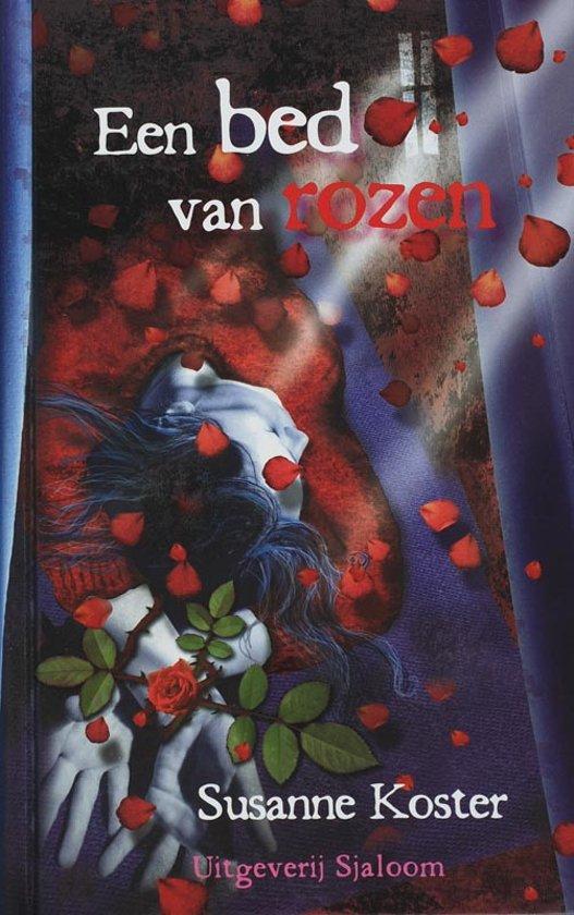 Bed Met Rozen.Bol Com Een Bed Van Rozen Susanne Koster 9789062495092 Boeken