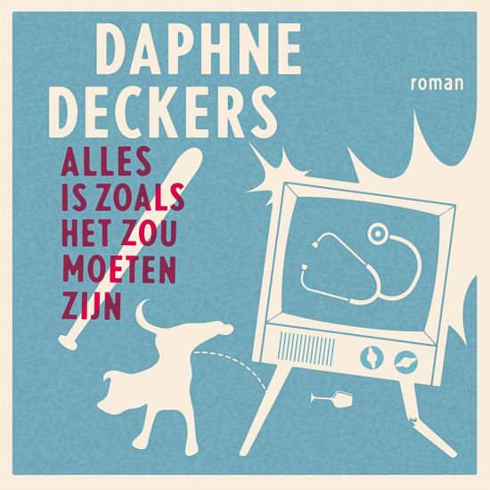 Boek cover Alles is zoals het zou moeten zijn van Daphne Deckers (Onbekend)