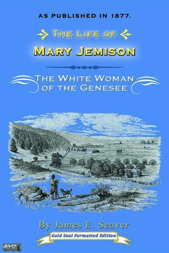 "an analysis of the story of mary jemison the white woman of the genesee Mary jemison was aken prisoner by the seneca indians as a young girl at the end of her life, she dictated her autobiography to a neighbor in telling the story of her life as the ""white woman of the genesee"" jemison gave us an intimate view of life among the indians of eastern north america during the eighteenth century her memoirs reveal."