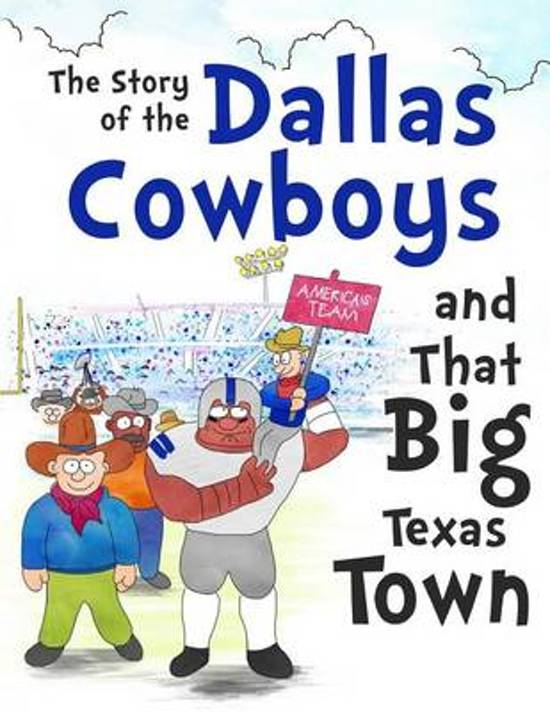 The Story of the Dallas Cowboys and That Big Texas Town