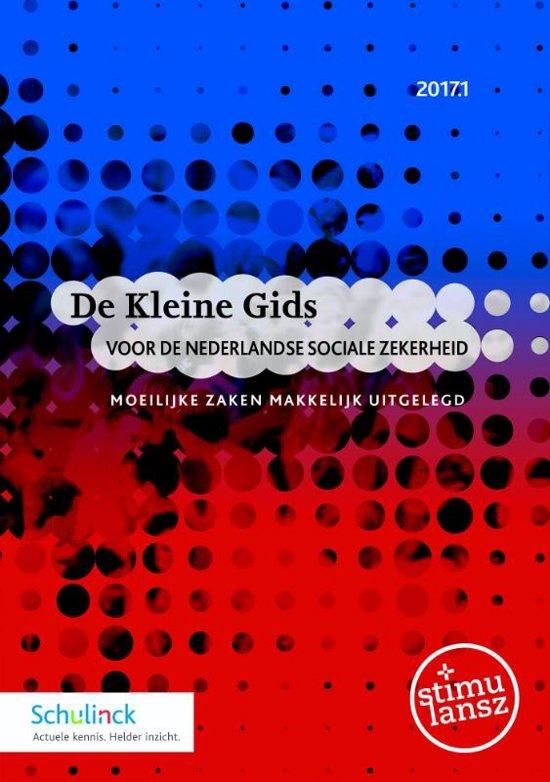 De Kleine Gids voor de Nederlandse sociale zekerheid 2017 1