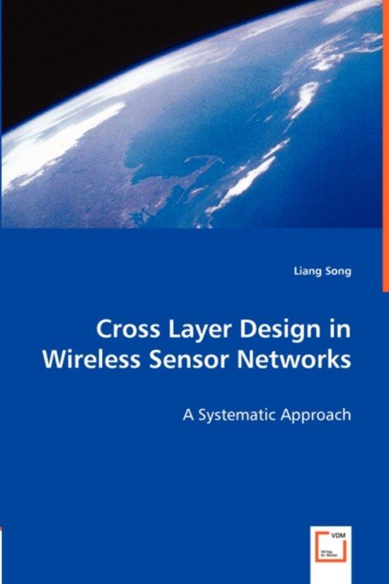 Cross Layer Design in Wireless Sensor Networks