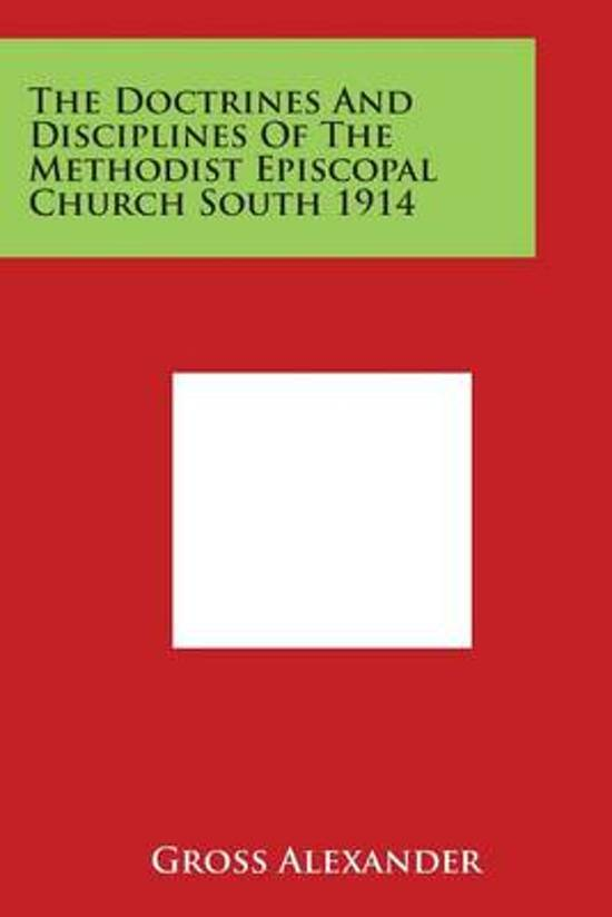 The Doctrines and Disciplines of the Methodist Episcopal Church South 1914