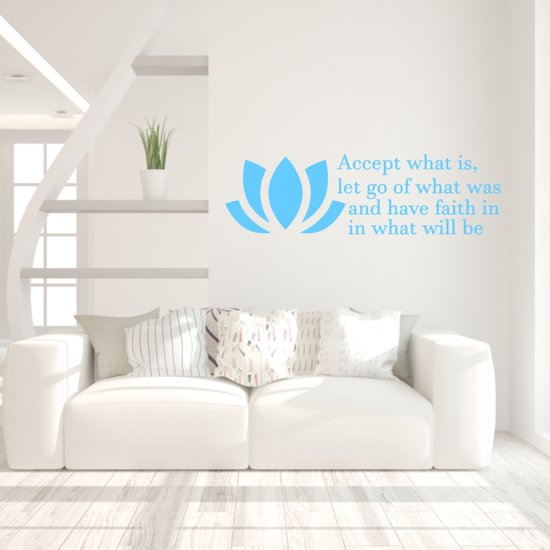 Muursticker Accept What Is Let Go Of What Was And Have Faith In What Will Be -  Lichtblauw -  120 x 35 cm  - Muursticker4Sale