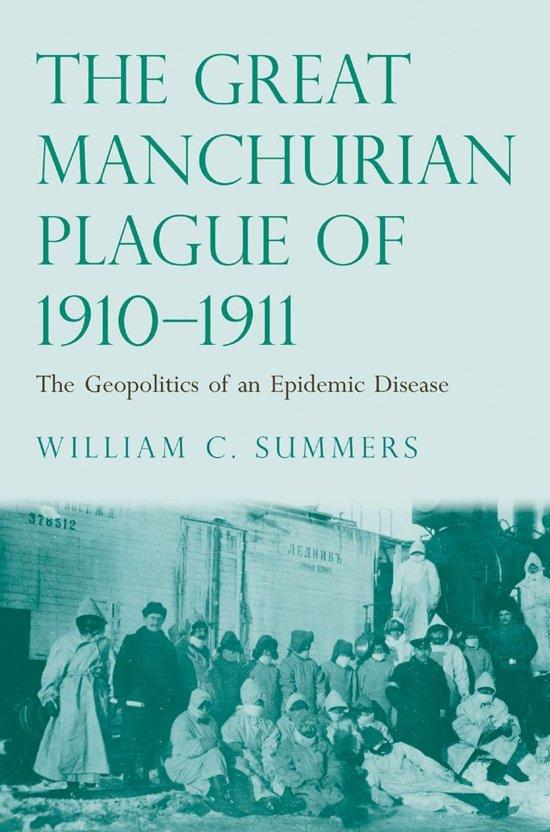 The Great Manchurian Plague of 1910-1911