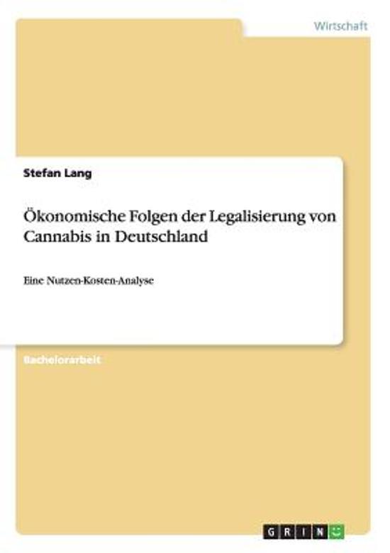 konomische Folgen Der Legalisierung Von Cannabis in Deutschland