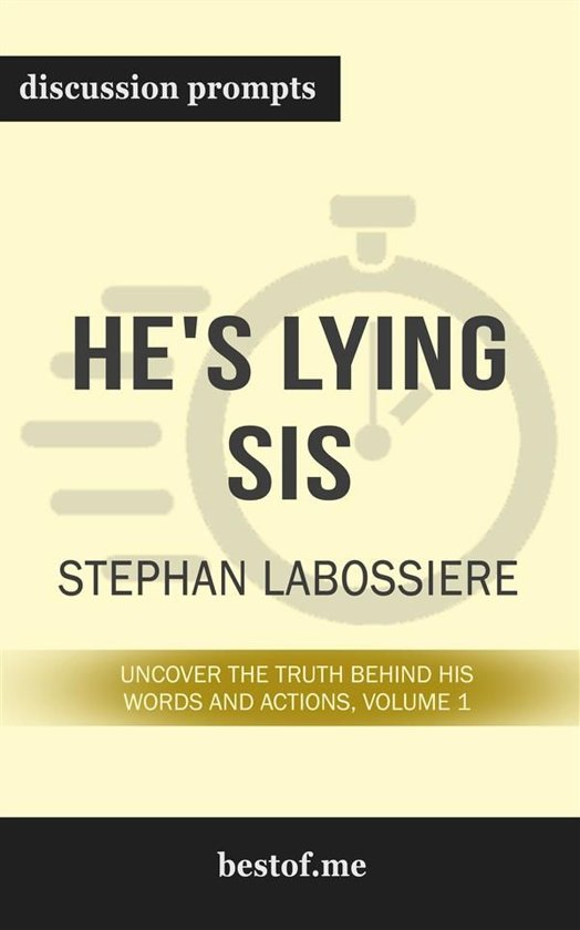 "Summary: ""He's Lying Sis: Uncover the Truth Behind His Words and Actions, Volume 1"" by Stephan Labossiere - Discussion Prompts"