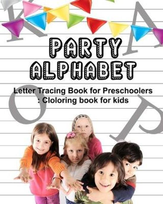 Party Alphabet: Letter Tracking Book for Preschoolers: Coloring book for kids