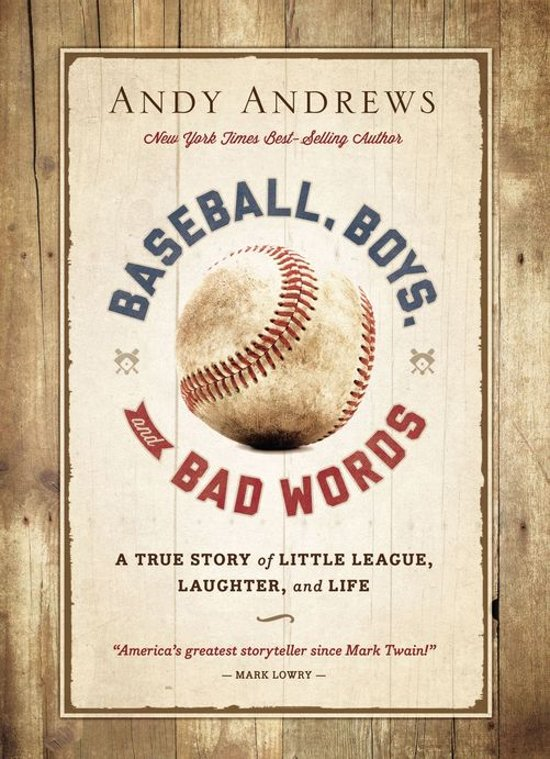 Bolcom Baseball Boys And Bad Words Ebook Andy Andrews
