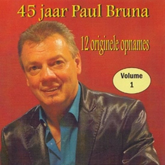 PAUL BRUNA - 45 jaar Paul Bruna vol. 1