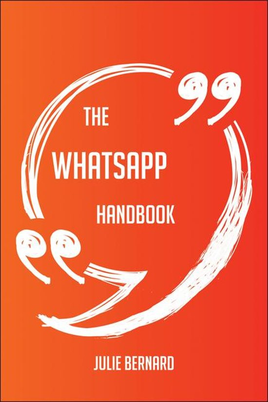 The WhatsApp Handbook - Everything You Need To Know About WhatsApp