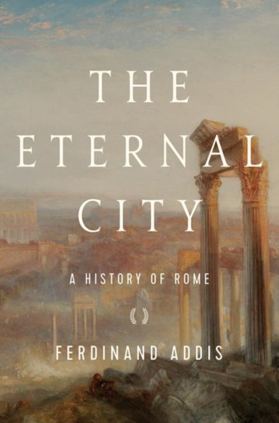 Boek cover The Eternal City - A History of Rome van Ferdinand Addis (Hardcover)