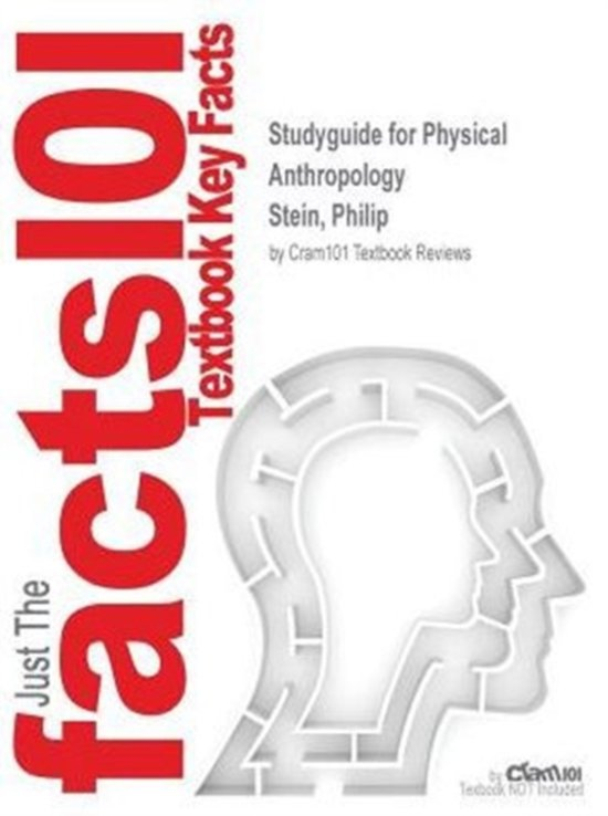 Studyguide for Physical Anthropology by Stein, Philip, ISBN 9780078035036
