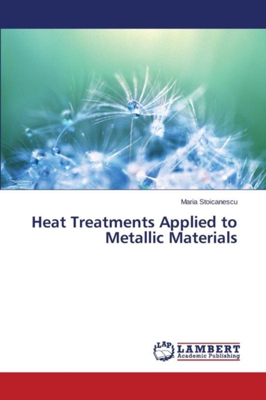 Heat Treatments Applied to Metallic Materials