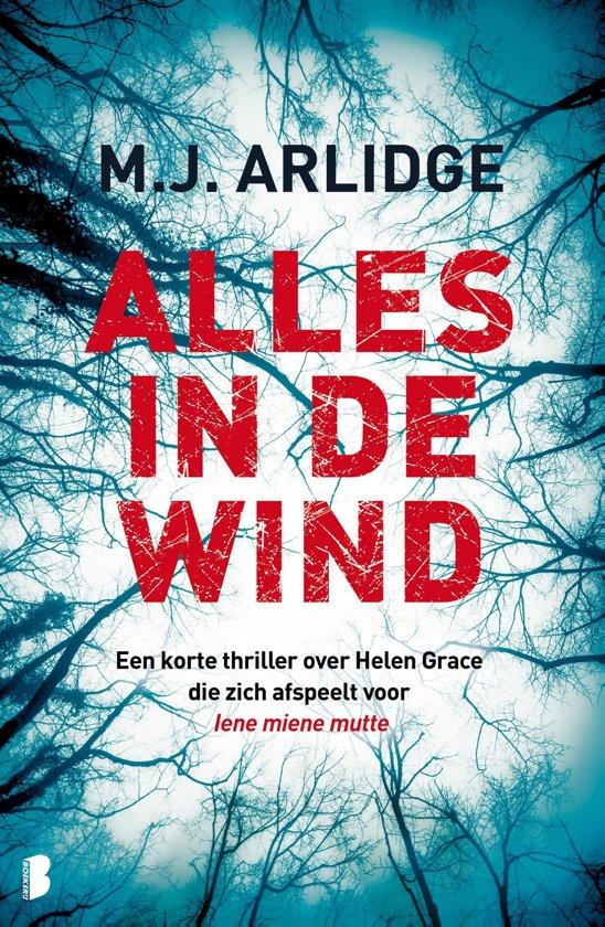 Boek cover Alles in de wind van M. J. Arlidge (Onbekend)
