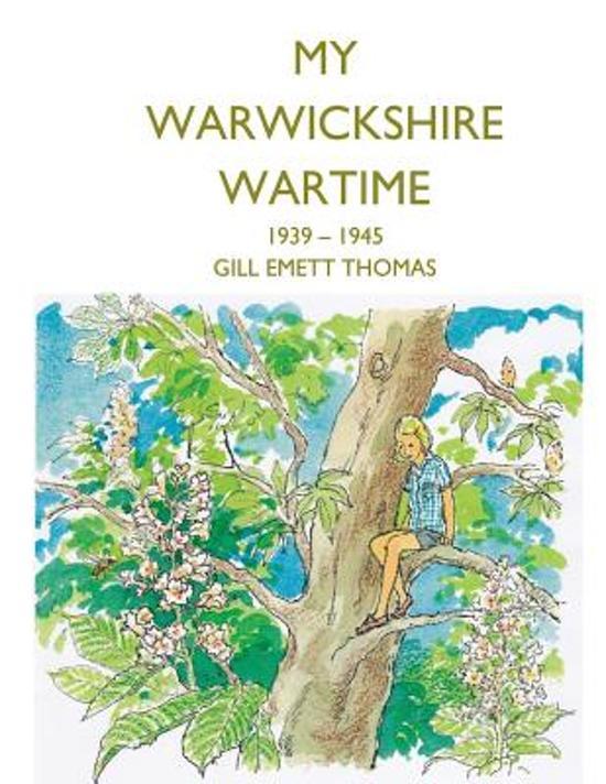 My Warwickshire Wartime 1939-1945