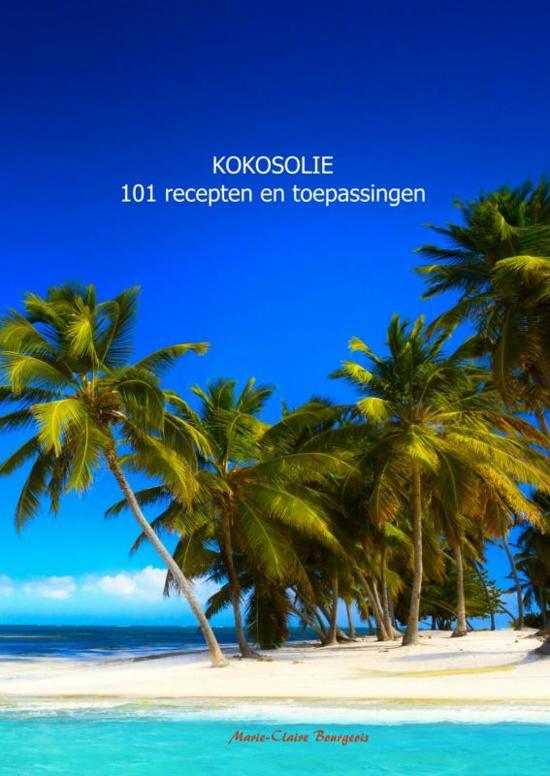 Kokosolie 101 recepten en toepassingen - Marie-Claire Bourgeois pdf epub
