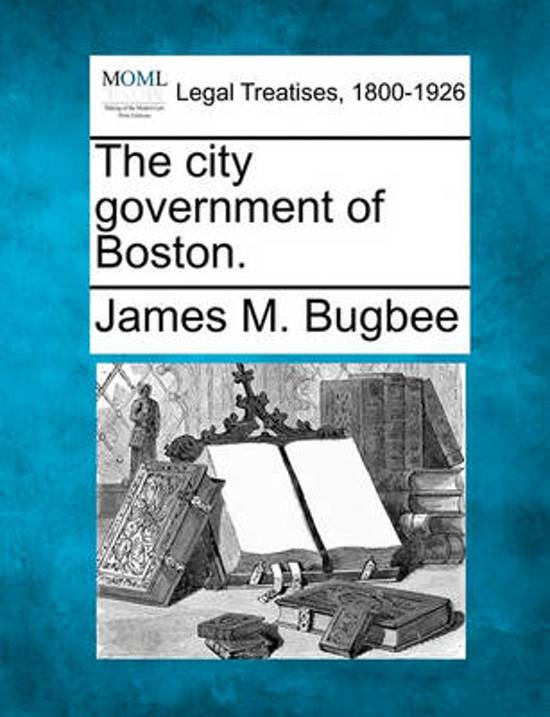 The City Government of Boston.