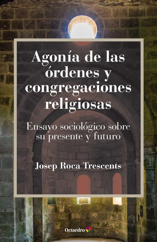 Agonía de las ordenes y congregaciones religiosas