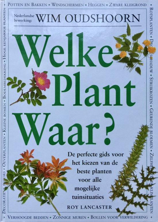 Welke Plant Is Dit.Bol Com Welke Plant Waar R Lancaster 9789021527772
