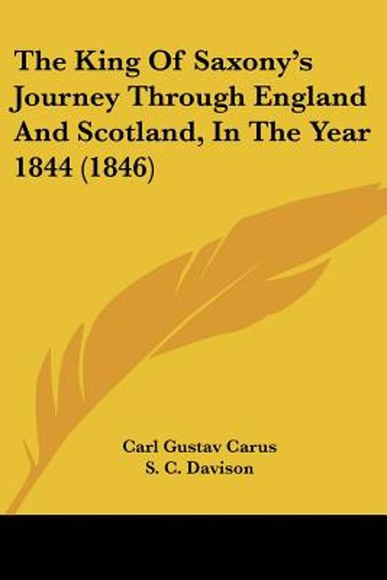 The King of Saxony's Journey Through England and Scotland, in the Year 1844 (1846)