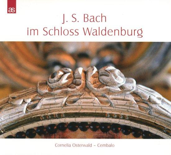 Bach: In The Waldenburg Castle
