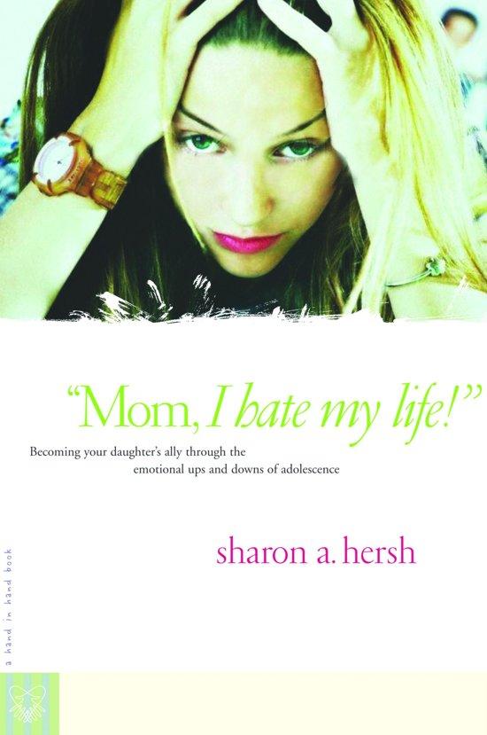 Bolcom Mom I Hate My Life Ebook Sharon Hersh 9780307552181
