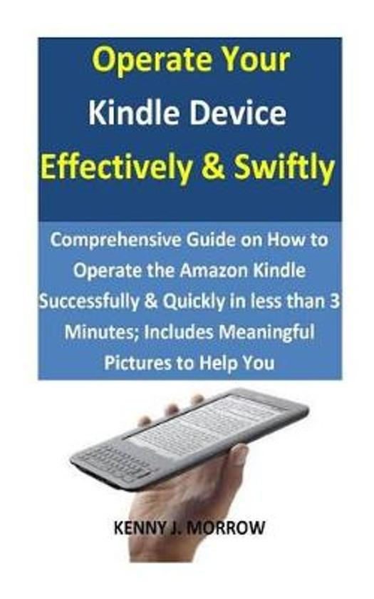 Operate Your Kindle Device Effectively & Swiftly