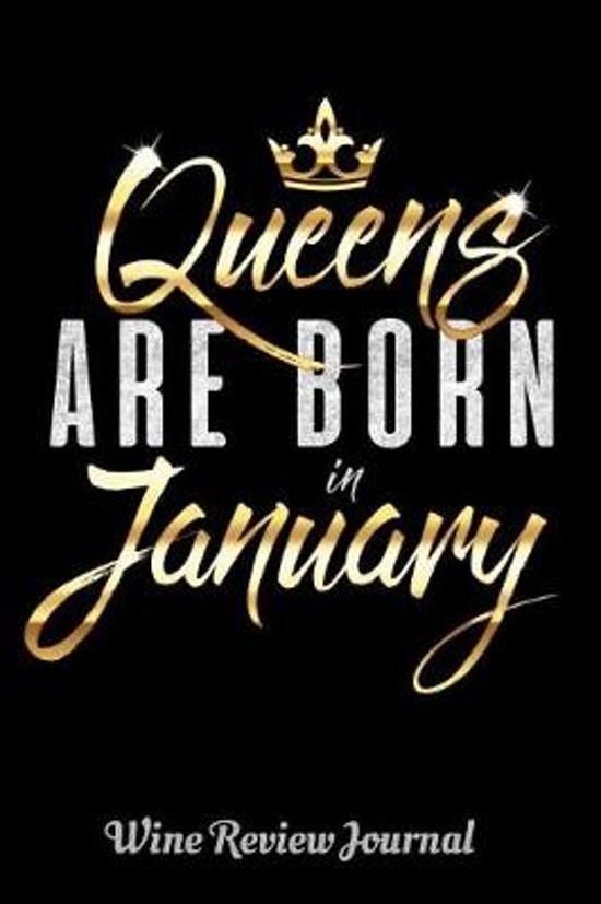 Queens Are Born in January Wine Review Journal