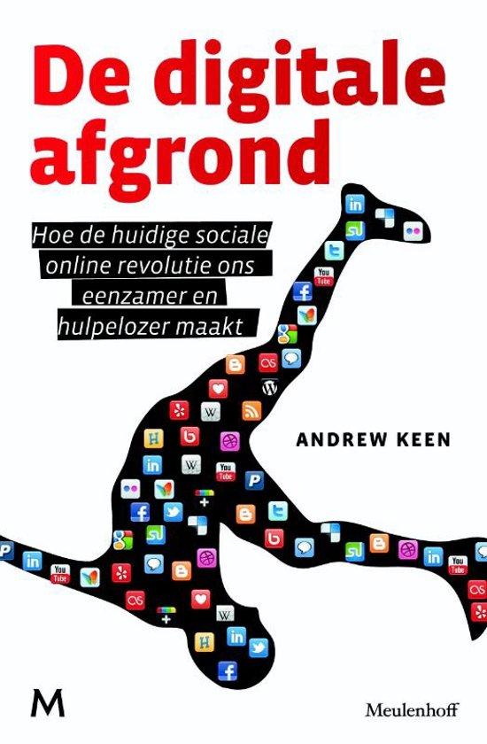 De digitale afgrond - hoe de huidige online sociale revolutie ons verdeelt beperkt en stuurloos maakt