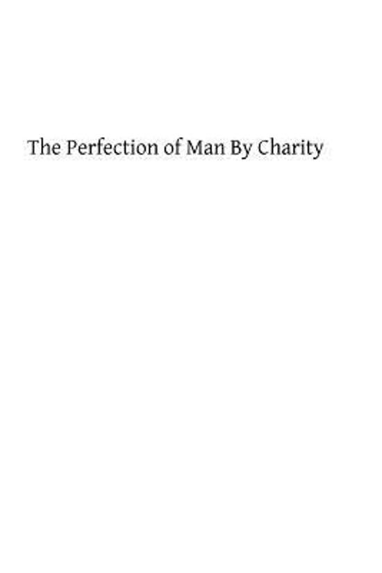 The Perfection of Man by Charity