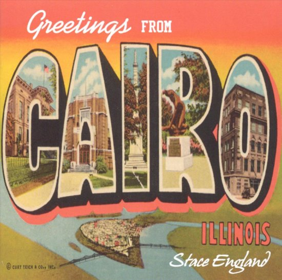 Greetings From Cairo Illinois