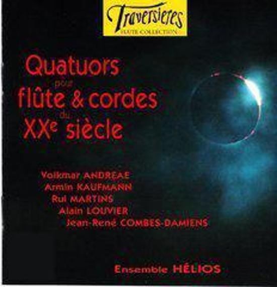 Ensemble Helios - Quatuors Flute & Cordes Xxe Siecle