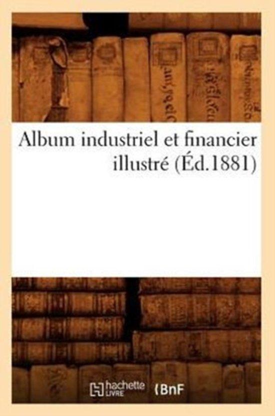 Album Industriel Et Financier Illustre (Ed.1881)