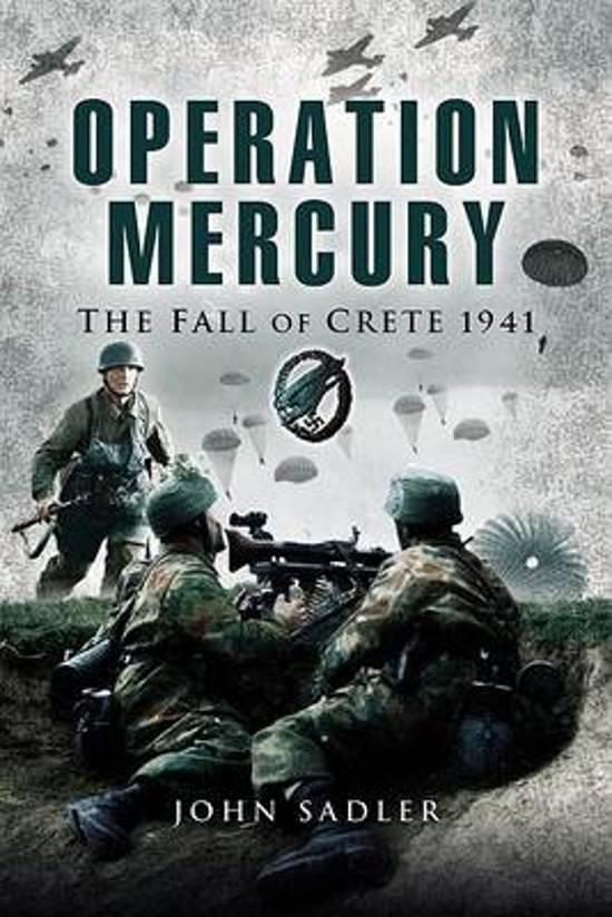 Bol Op Mercury The Fall Of Crete 1941 Sadler John