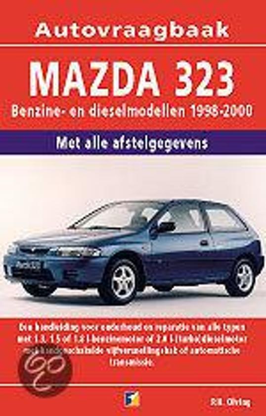 Autovraagbaken - Vraagbaak Mazda 323 Benzine en dieselmodellen 1998-2000 - Olving pdf epub