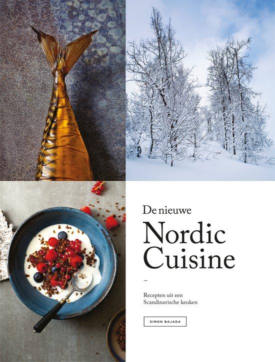 De nieuwe Nordic Cuisine. Recepten uit een Scandinavische keuken