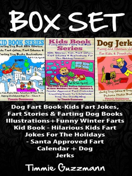 Box Set:Dog Fart Book-Kids Fart Jokes, Fart Stories & Farting Dog Books Illustrations+Funny Winter Farts Kid Book -Hilarious Kids Fart Jokes For The Holidays - Santa Approved Fart Calendar + Dog Jerks