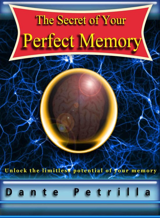 The Secret of Your Perfect Memory