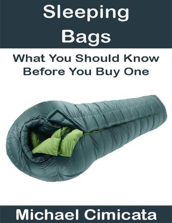 Sleeping Bags What You Should Know Before One