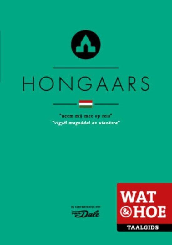 Wat & Hoe Taalgids Hongaars