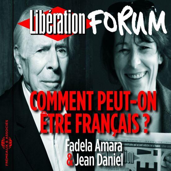 Libération Forum : Comment peut-on être Français ?