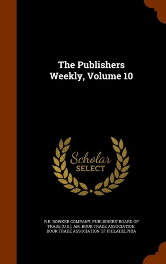 The Publishers Weekly, Volume 10