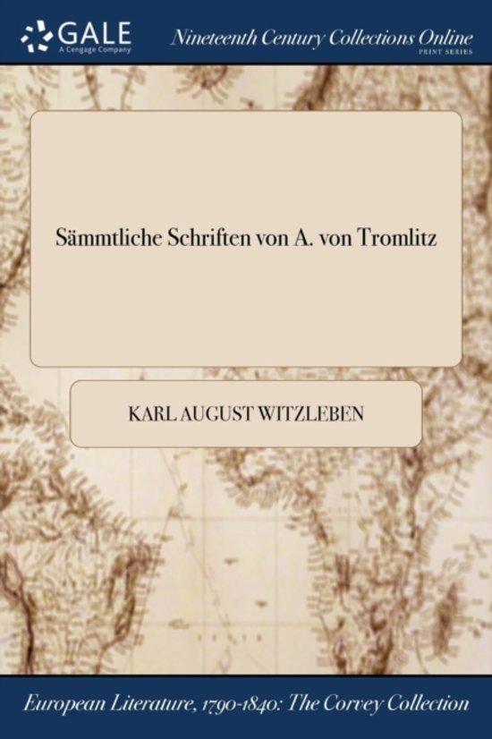 Sammtliche Schriften Von A. Von Tromlitz